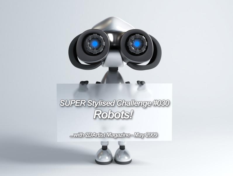 SUPER Stylised Challenge - May 2009 - Robots!